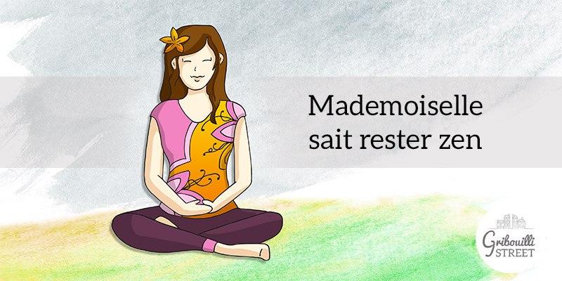 Mademoiselle sait rester zen